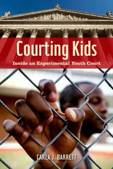 Courting KidsInside an Experimental Youth Court