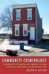 Community CriminologyFundamentals of Spatial and Temporal Scaling, Ecological Indicators, and Selectivity Bias