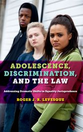 Adolescence, Discrimination, and the Law: Addressing Dramatic Shifts in Equality Jurisprudence