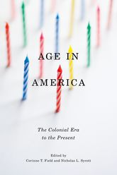 Age in AmericaThe Colonial Era to the Present